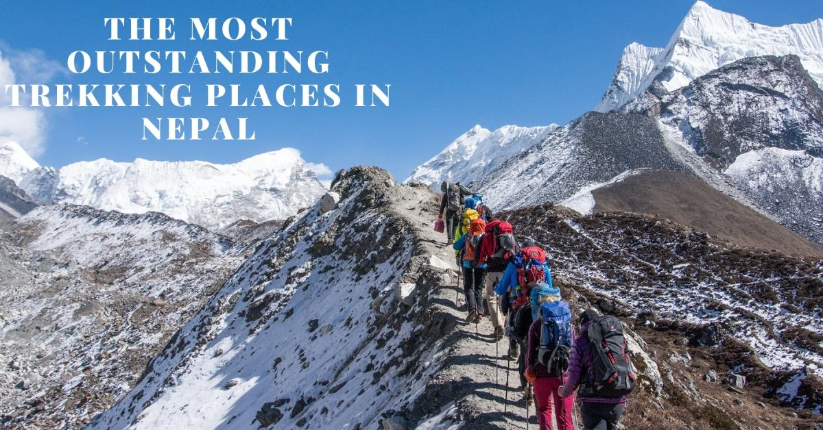 The Most Outstanding Trekking Places in Nepal